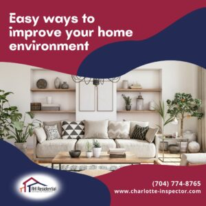 Easy Ways To Improve Your Home Environment