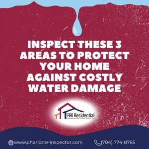 Inspect These 3 Areas To Protect Your Home Against Costly Water Damage